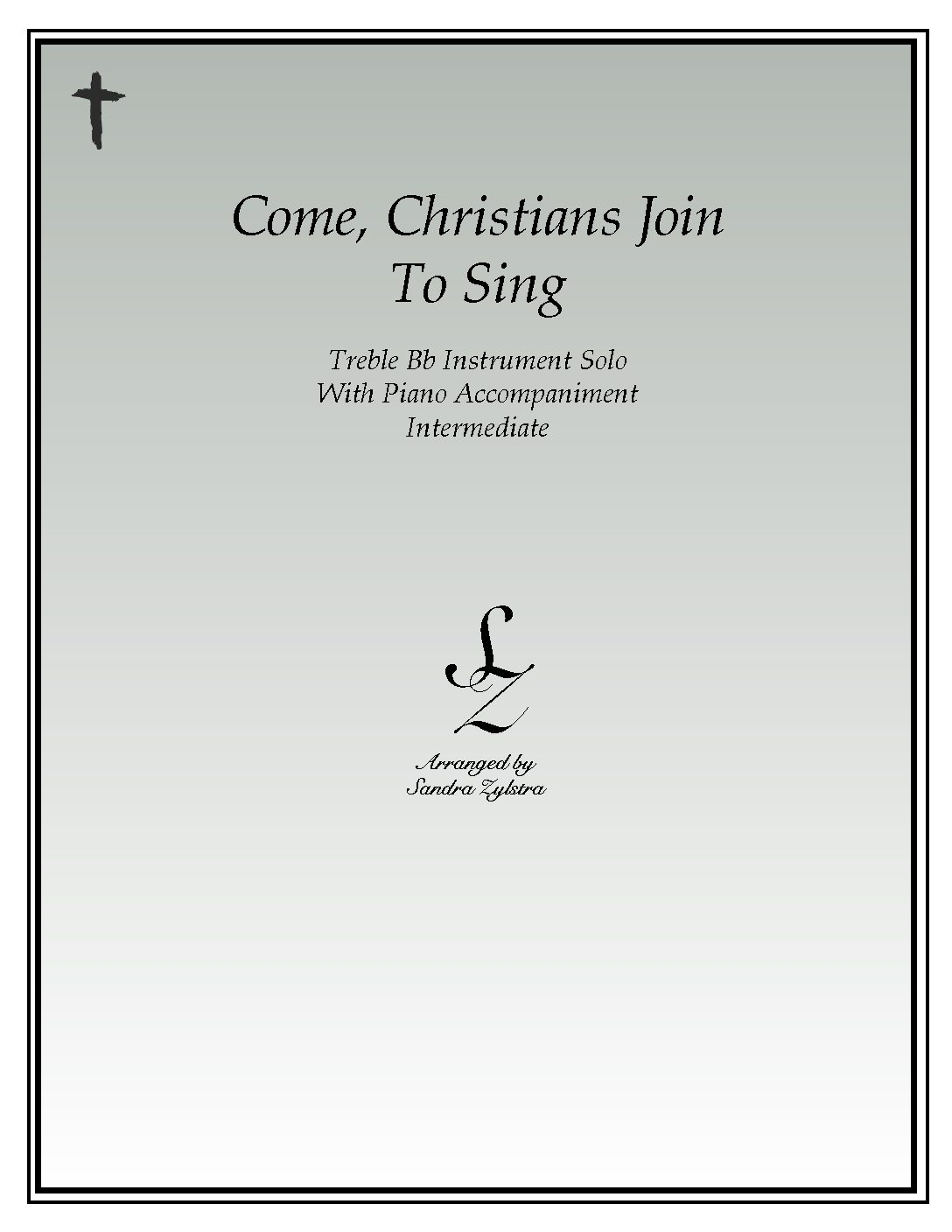 Come, Christians Join To Sing -Treble Bb Instrument Solo