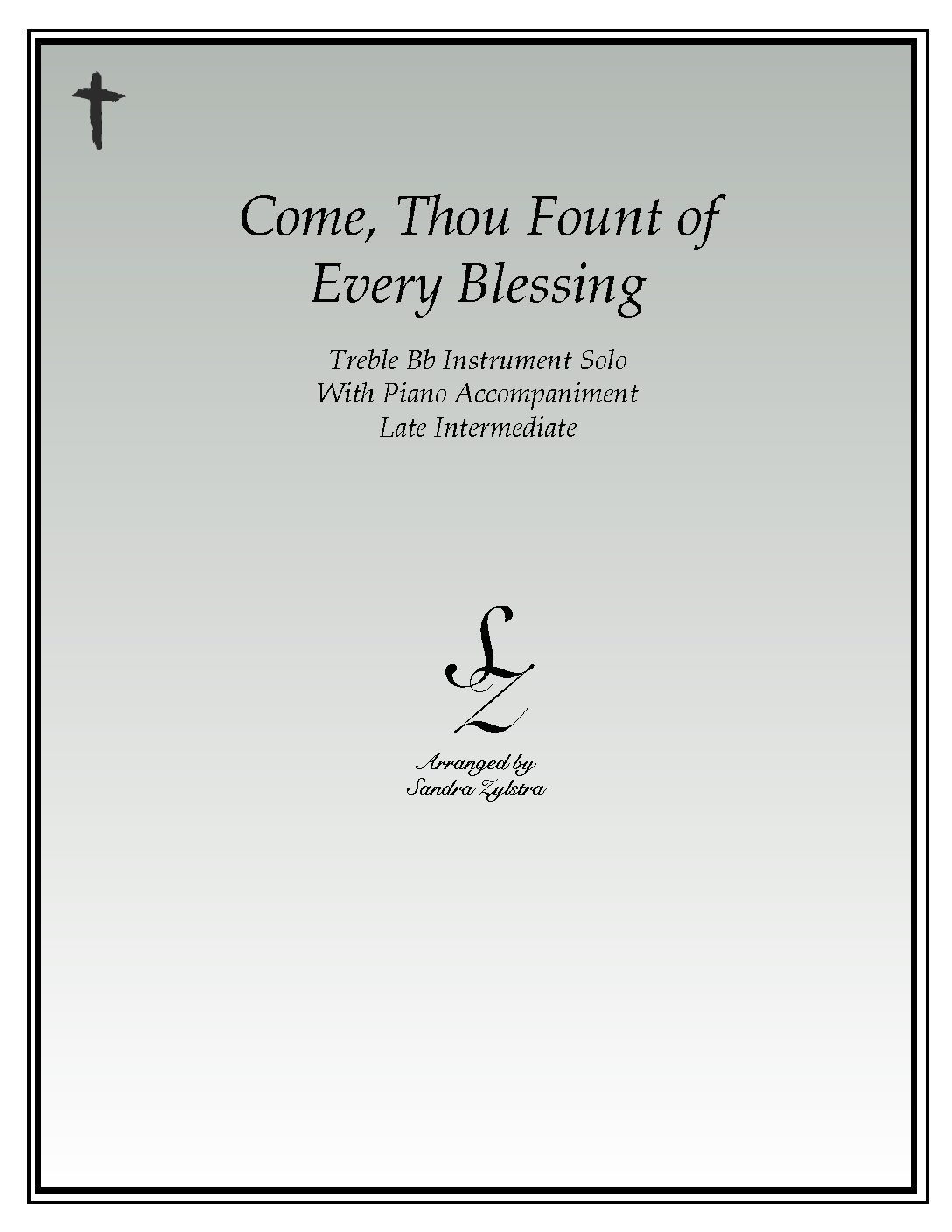 Come, Thou Fount Of Every Blessing -Treble Bb Instrument Solo