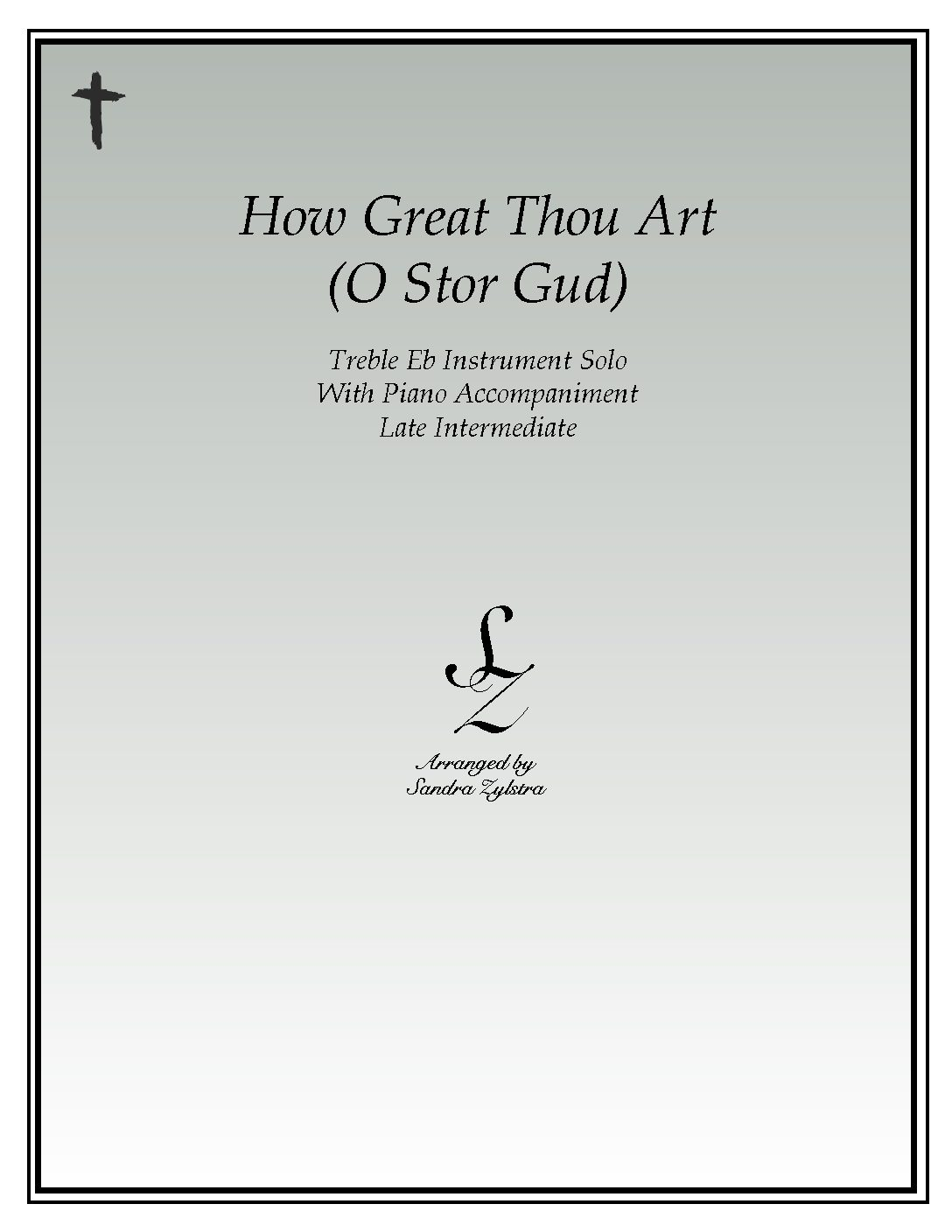 How Great Thou Art (O Stor Gud) -Treble Eb Instrument Solo