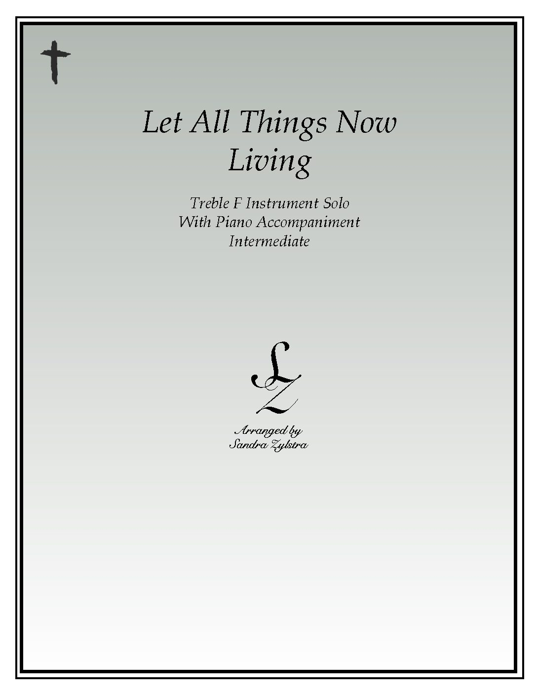 Let All Things Now Living -Treble F Instrument Solo