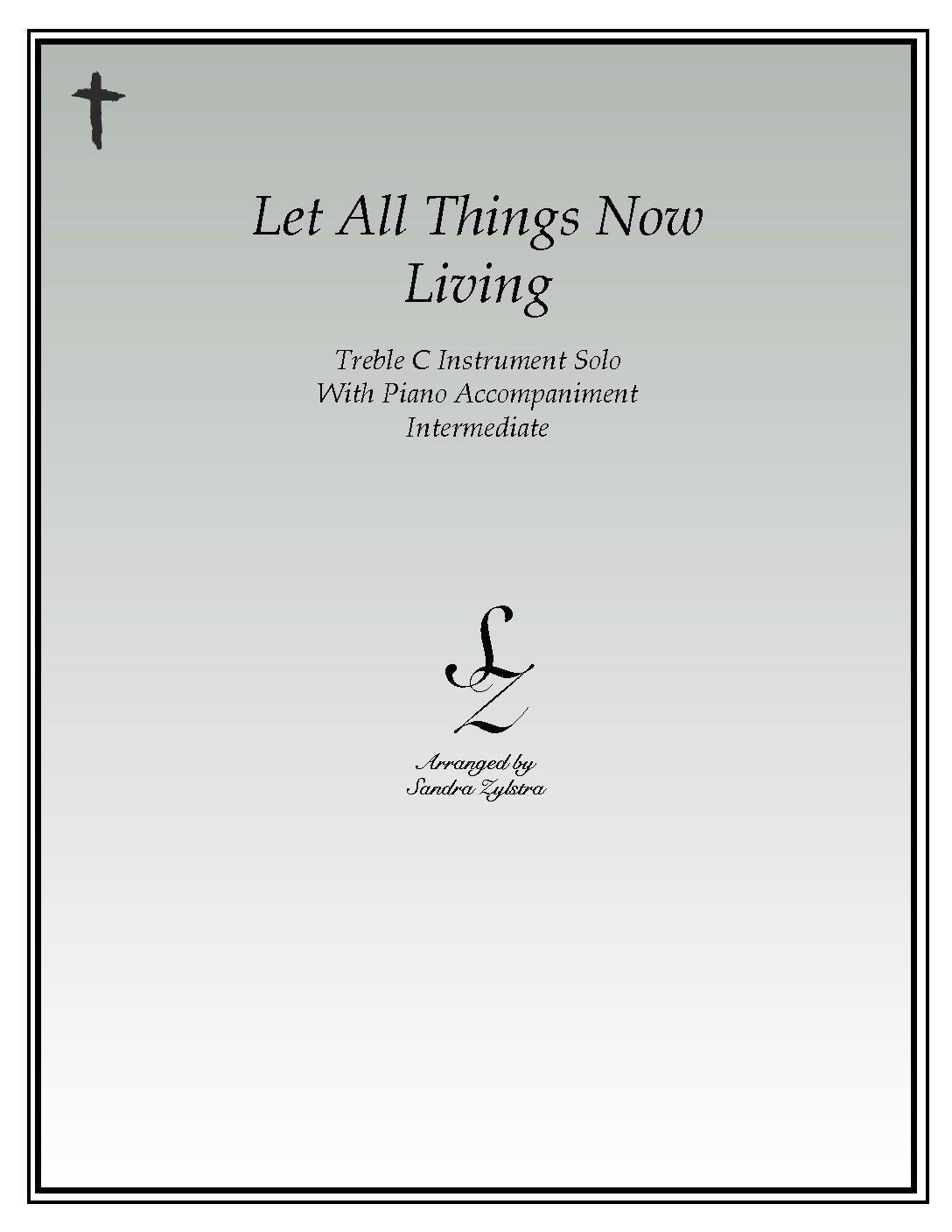 Let All Things Now Living -Treble C Instrument Solo