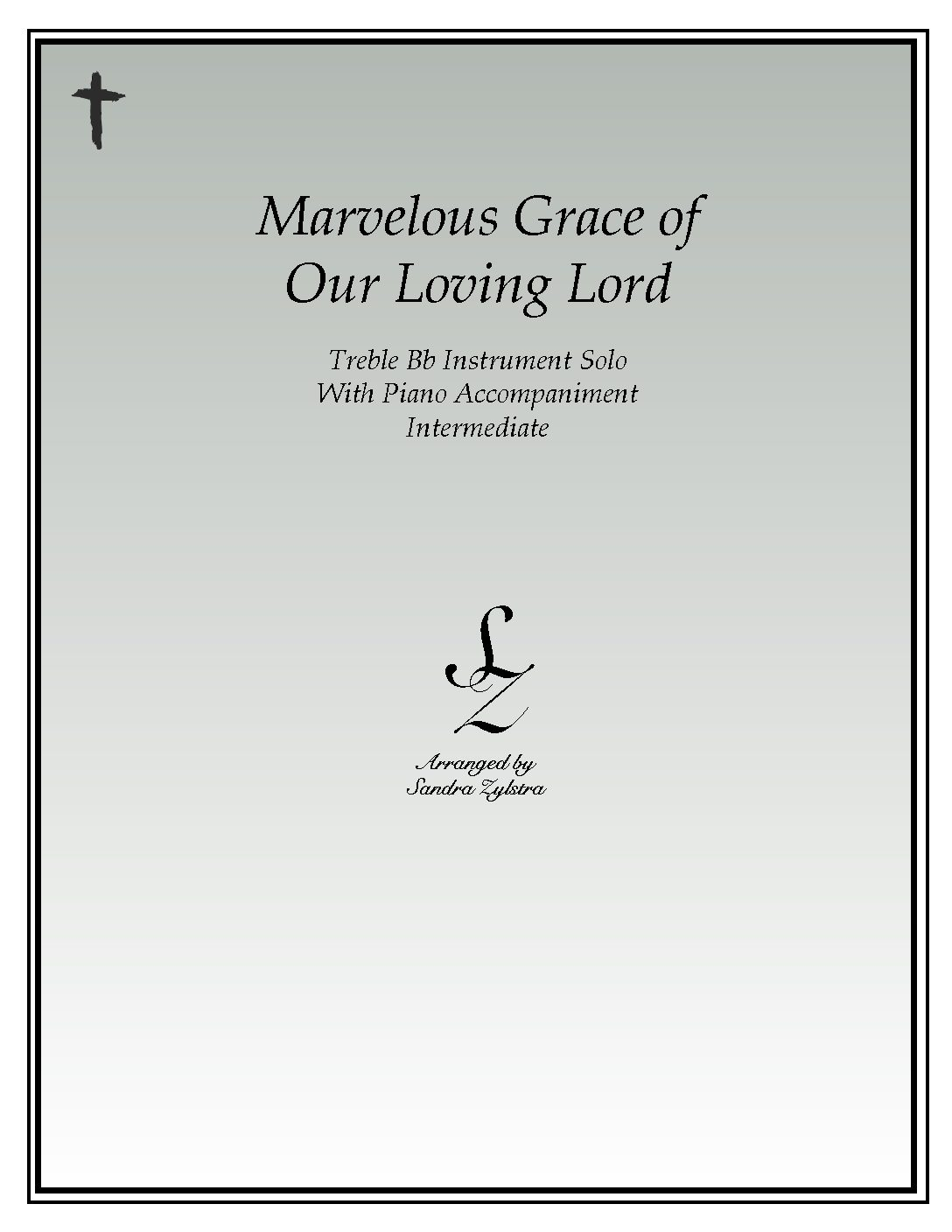 Marvelous Grace Of Our Loving Lord -Treble Bb Instrument Solo