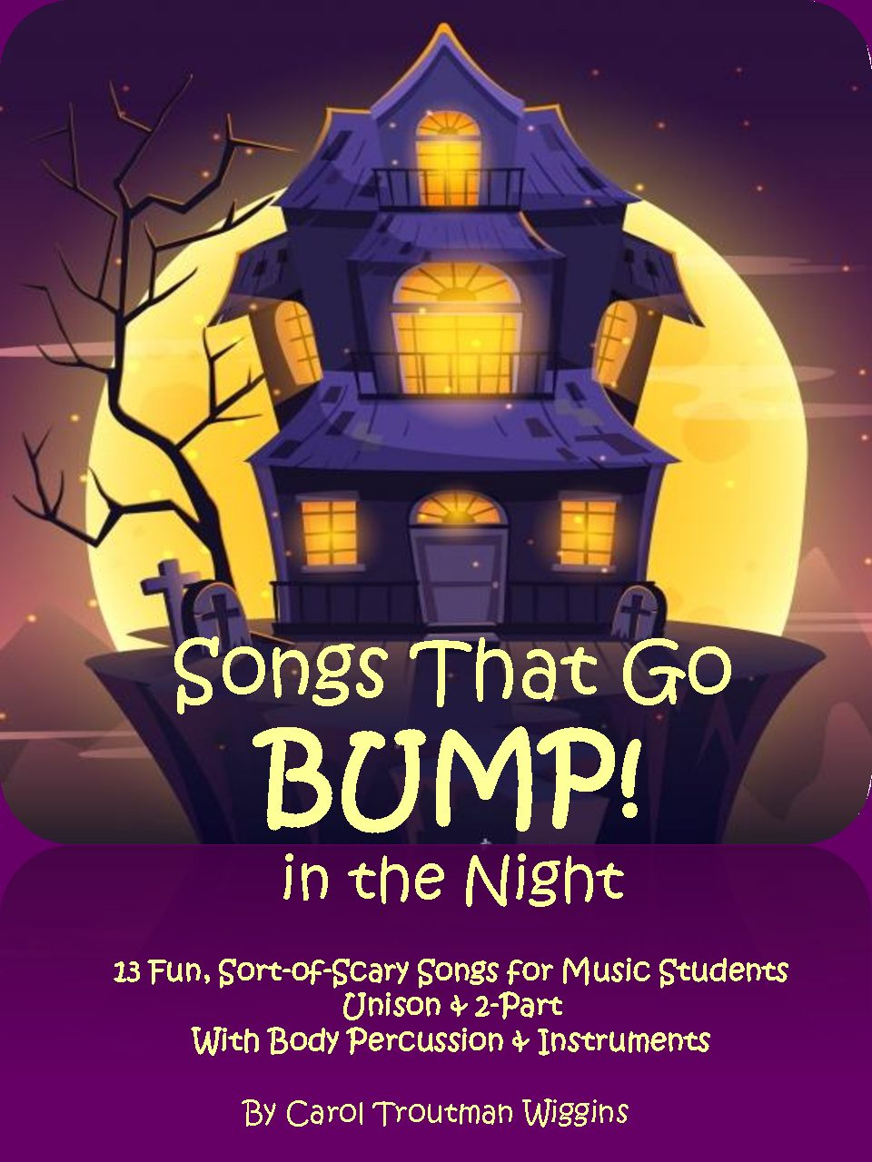 Songs That Go BUMP in the Night (13 Fun, Sort-of-Scary Songs for Music Students)